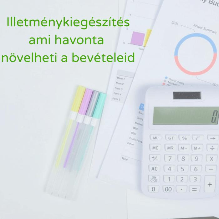 Az illetménykiegészítés akár minden hónapban növelheti a bevételeidet, ezért nyugodtan számolhatsz vele a havi költségvetésedben.